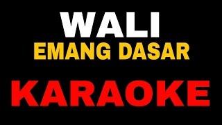 Gambar cover Karaoke Lagu Wali_Emang Dasar No Vocal