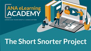 ANA eLearning Academy - The Short Snorter Project