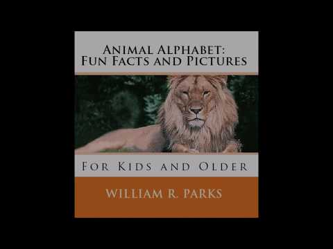 Animal Alphabet: Fun Facts and Pictures: For Kids and Older