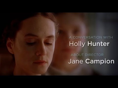 Director Jane Campion - Alicia Malone & Holly Hunter Discuss Her Work
