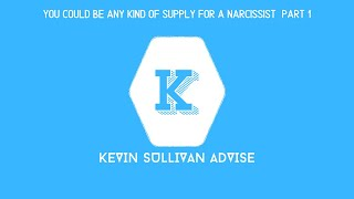 You Could Be Any Kind Of Supply For A Narcissist  Part 1