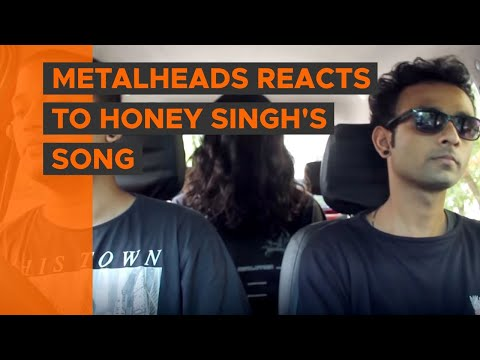BYN : Metalheads reacts to Honey Singh's Song