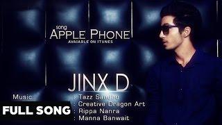 Apple Phone - Full Punjabi Song | Jinx D | Latest Punjabi Song 2015