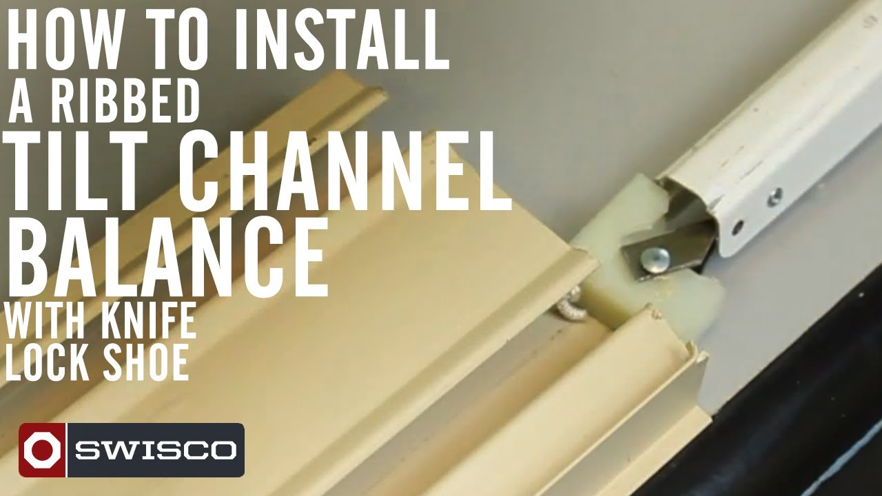 How To Install A Ribbed Tilt Channel Balance With Knife