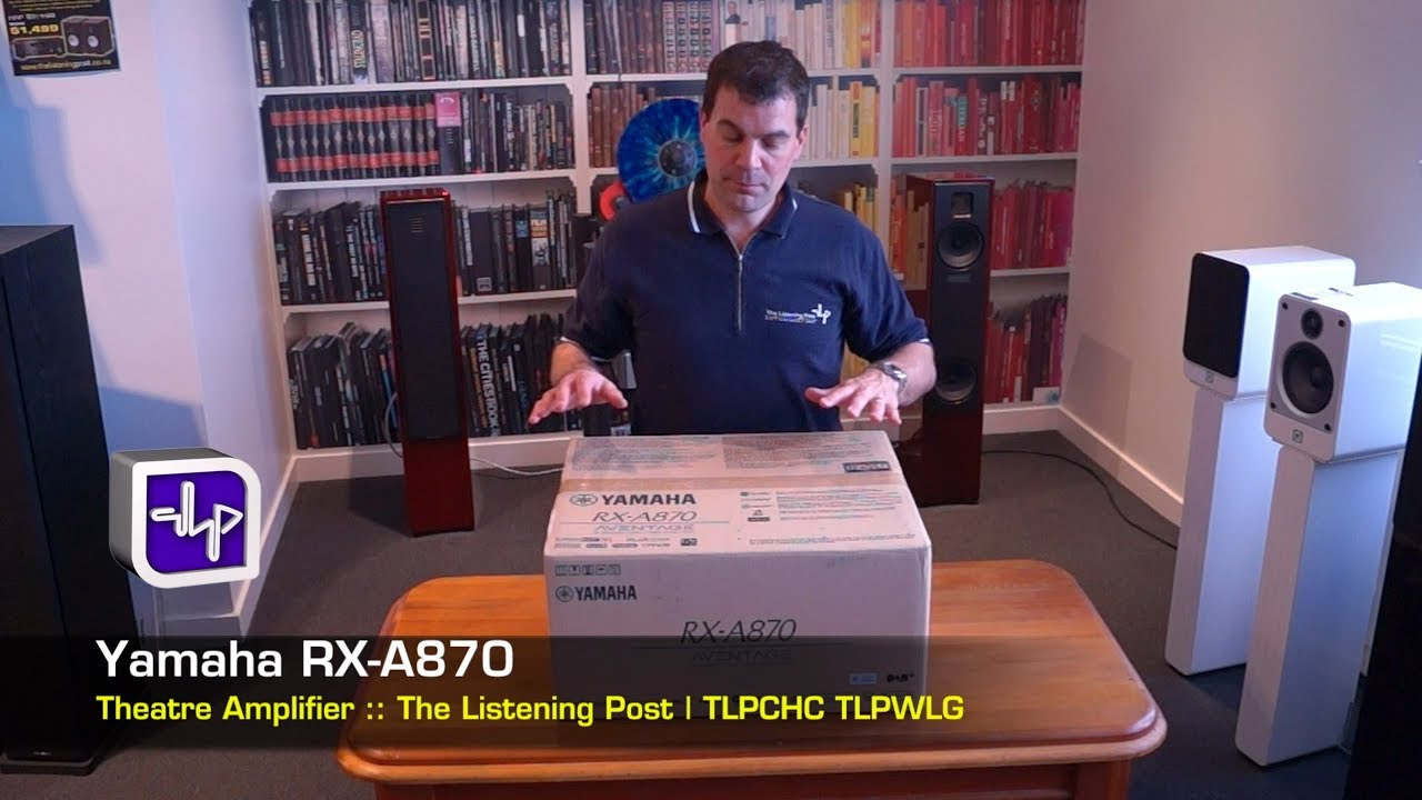 Yamaha RX-A870 AVENTAGE amp Unboxing, First Look, Hands on | The Listening  Post | TLPCHC TLPWLG