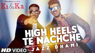 vuclip HIGH HEELS TE NACHCHE Video Song | KI & KA | Meet Bros ft. Jaz Dhami | Yo Yo Honey Singh | T-Series