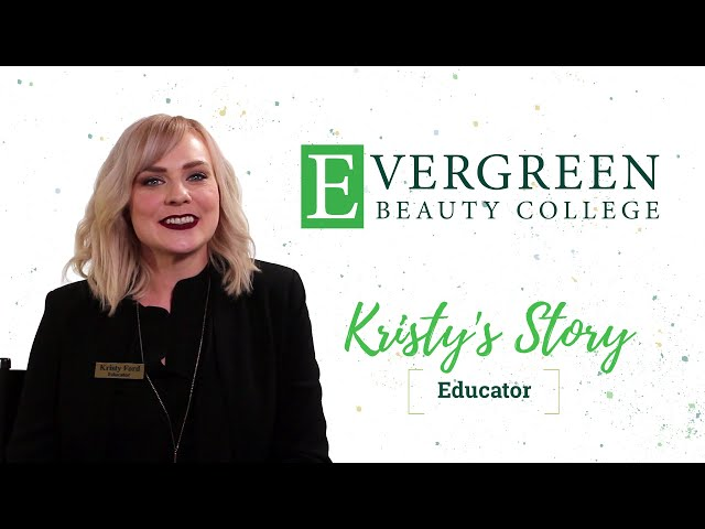 Kristy's Cosmetology Educator Story | Evergreen Beauty College