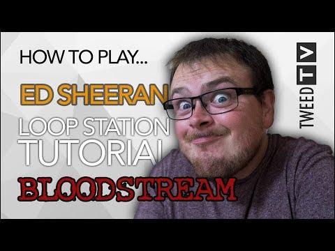 How To Play Ed Sheeran | Bloodstream Loop Tutorial