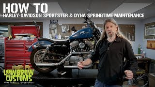 How To: Harley-Davidson Sportster & Dyna Springtime Motorcycle Maintenance with Lowbrow Customs