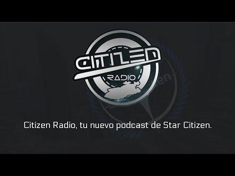 Citizen Radio, programa 7, Star Citizen en español.