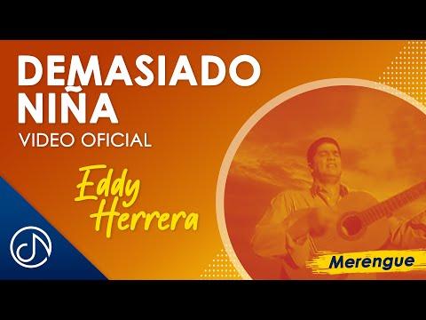 Demasiado Niña - Eddy Herrera