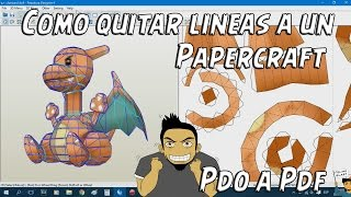 Tutorial #13: Como quitar las lineas de un Papercraft y pasar de .PDO a .PDF con Pepakura Designer
