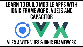 Using Vuex4 With Vue3 And Ionic Framework