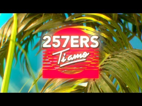 257ers - Ti Amo (Official HD Video)