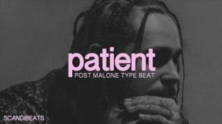 Patient - Post Malone