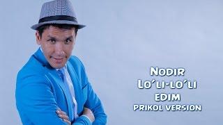 Nodir - Loli-loli edim | Нодир - Лули-лули эдим (prikol music) 2015