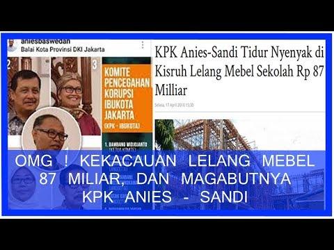 OMG! Kekacauan Lelang Mebel Rp 87 Miliar Dan MAGABUTnya KPK Anies – Sandiaga!