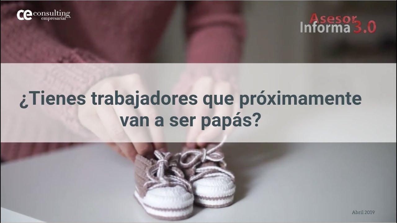 ¿Tienes trabajadores que próximamente van a ser papás? | Asesor Informa 3.0