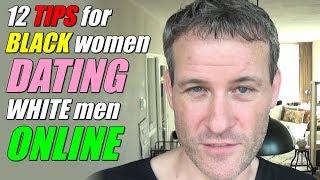 12 TIPS for BLACK women DATING WHITE men ONLINE