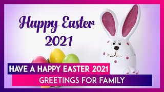 Easter 2021 greetings for family: happy messages & wishes to celebrate resurrection sunday