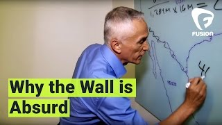 Jorge Ramos: This is why Trump's plan to build a border wall is absurd.