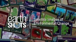 EarthShots - Satellite Images of Environmental Change