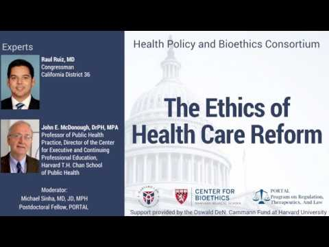 The Ethics of Health Care Reform at Harvard Medical School Center for Bioethics