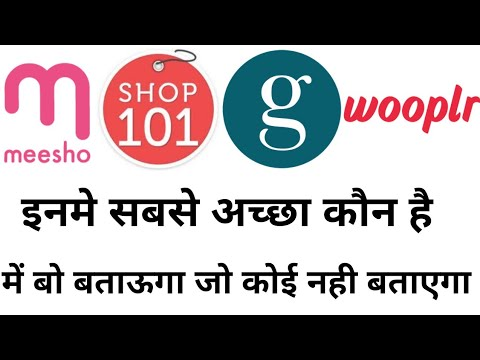 Meesho Vs Wooplr Vs Glowroad Vs Shop 101 Ll Best Online Earning Application