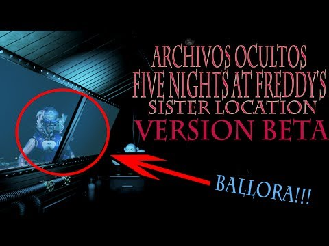 Five Nights At Freddy's Sister Location (Versión Beta)   Archivos Ocultos   Fnaf Sl