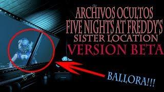 Five Nights At Freddy's Sister Location (Versión Beta) | Archivos Ocultos | Fnaf Sl