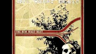 Hot Water Music - There Are Already Roses