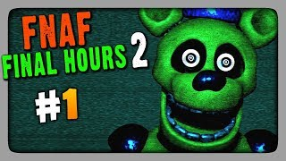 Five Nights at Freddy's: Final Hours 2 Прохождение #1 ✅ НОЧИ 1 и 1