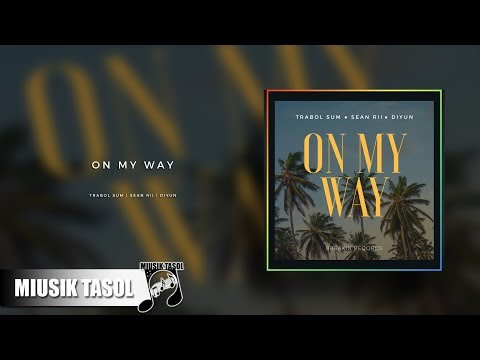 Trabol Sum, Sean Rii & Diyun - On My Way