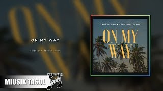 Trabol Sum, Sean Rii & Diyun - On My Way.mp3