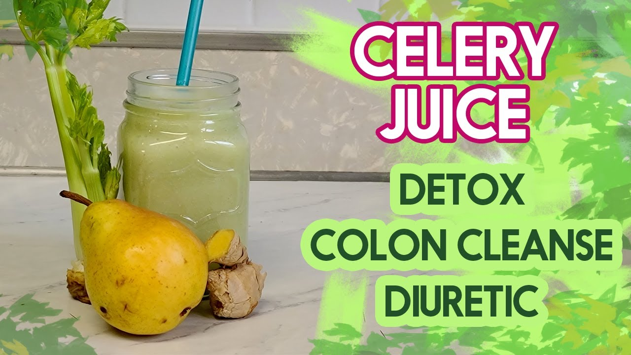 Celery Smoothie, Detox, Relieve Constipation & Bloating
