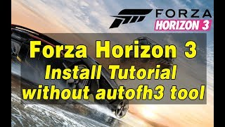How to install Forza Horizon 3 Opusdev,Elamigos,Ultimate,Corepack,Twoelv without AutoFH3 Tool