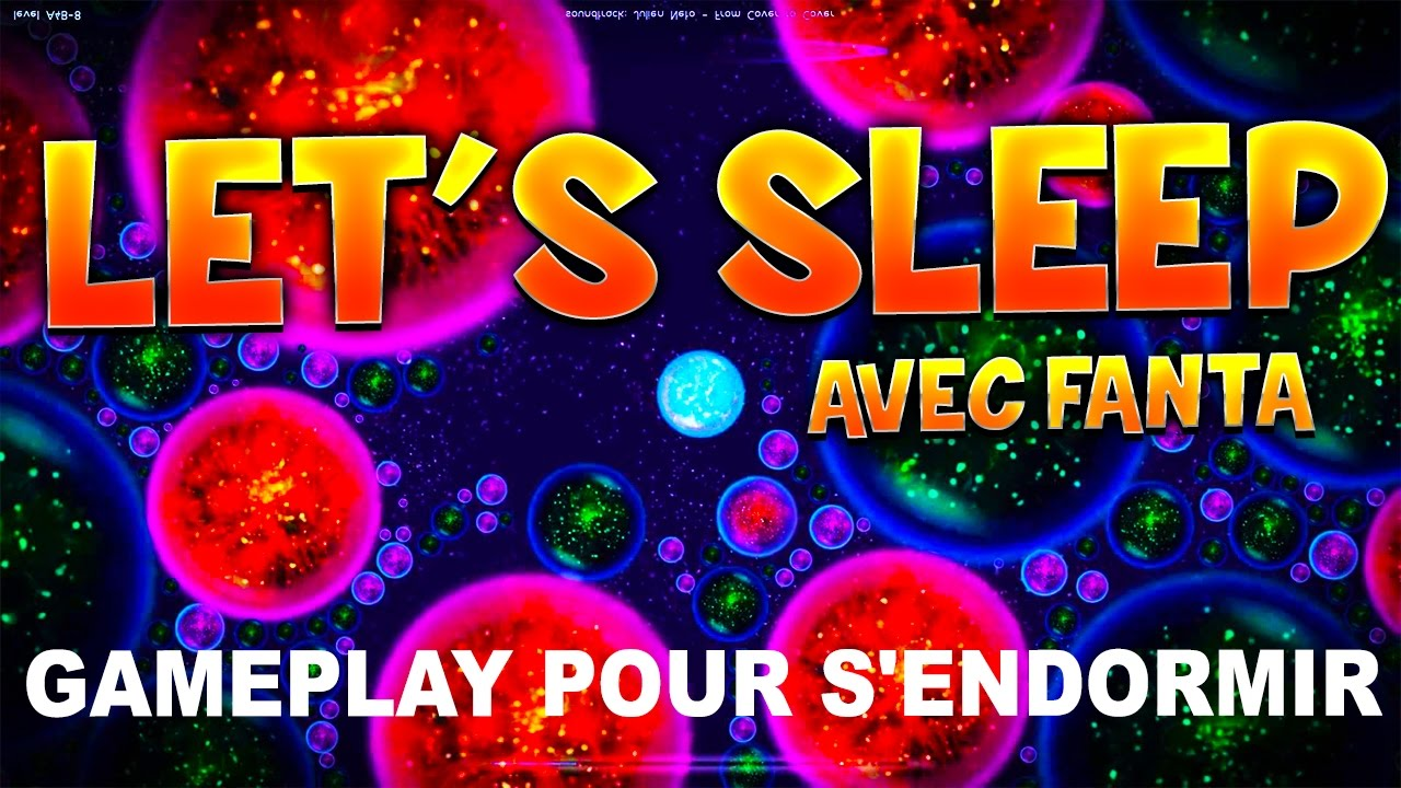 let 39 s sleep gameplay pour s 39 endormir osmos thefantasio974 youtube. Black Bedroom Furniture Sets. Home Design Ideas