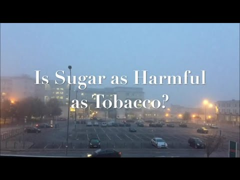 Sugar is as Harmful as Tobacco