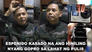 ESPENIDO humiling kay Pres.  Duterte na gumamit ng GOPro ang lahat ng mga kapulisan