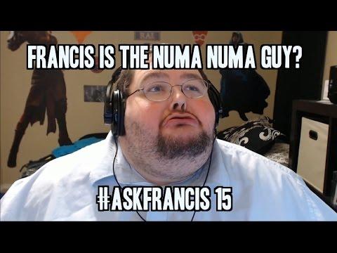 IS FRANCIS THE NUMA NUMA GUY?? #ASKFRANCIS 15