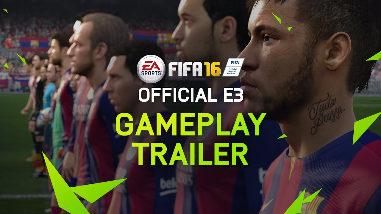 FIFA 16 Official E3 Gameplay Trailer - PS4, Xbox One, PC