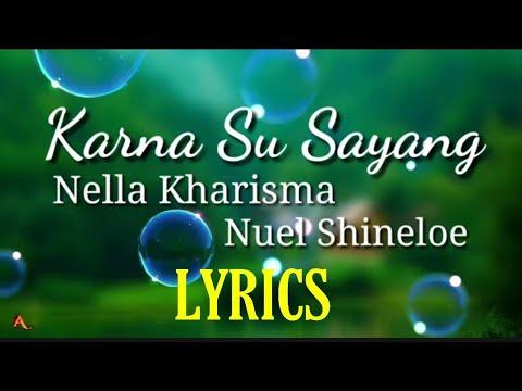 NELLA KHARISMA - KARNA SU SAYANG Ft. Nuel Shineloe | Near Feat Dian Sorowea (Video Lirik)