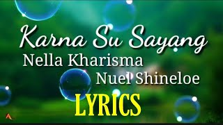 Download NELLA KHARISMA - KARNA SU SAYANG Ft. Nuel Shineloe   Near feat Dian Sorowea (Video Lirik) Mp3