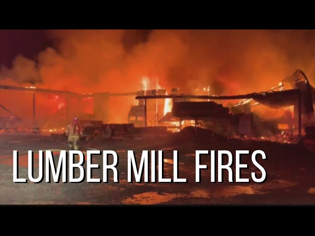 Lumber Mill Fires 2019 - 2021