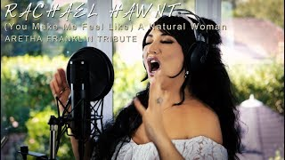Baixar Aretha Franklin - (You Make Me Feel Like) A Natural Woman - Tribute by Rachael Hawnt