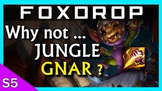 Why Not Jungle Gnar? League of Legends Guide