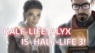 6 DAYS LEFT: Why Half-Life Alyx actually IS Half-Life 3! And Why There Won't Be Another Flat HL!