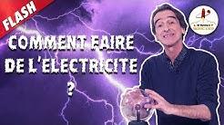 Comment faire de l'électricité ? - Flash #7 - L'Esprit Sorcier