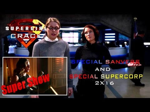 SUPERGIRL CRACK|| SPECIAL SANVERS AND SUPERCORP 2X16 (+3x17 The Flash)
