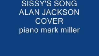 SISSY'S SONG ALAN JACKSON COVER.wmv